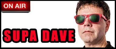 Supa Dave 7p-12a